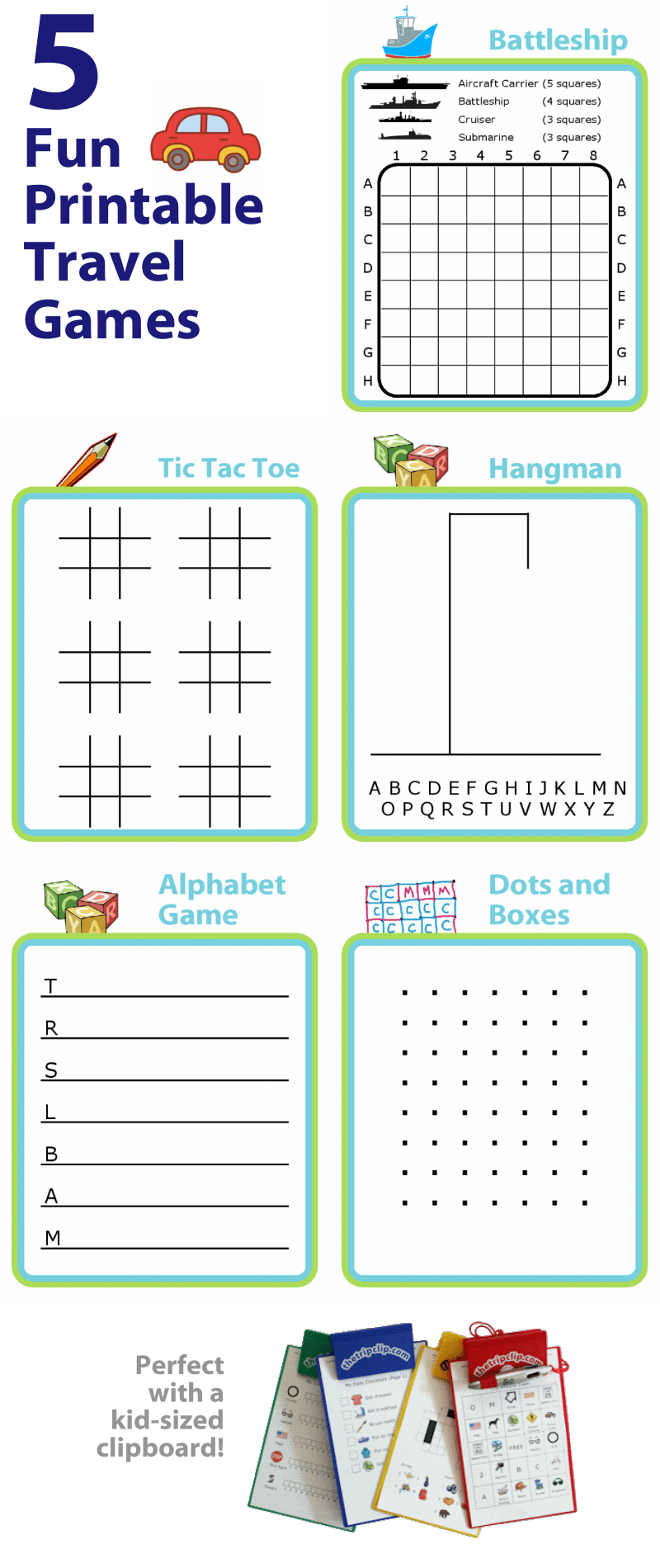Dots and Boxes, Battleship, Tic Tac Toe, Hangman, and the Alphabet Game.